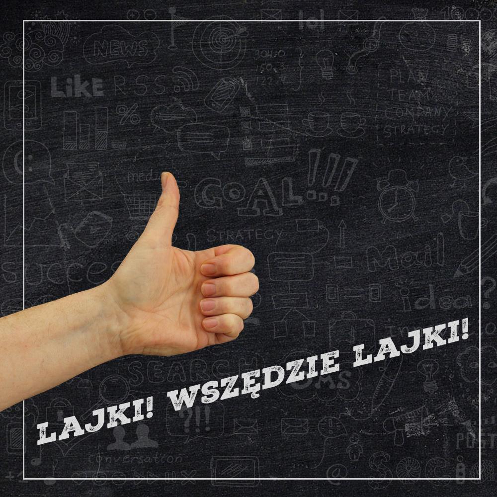 Lajki! Wszędzie lajki! – sposób na pozyskanie nowych fanów
